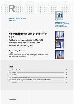 ift-Richtlinie DI-02/1, März 2009. Verwendbarkeit von Dichtstoffen. Teil 2: Prüfung von Materialien in Kontakt mit der Kante von Verbund- und Verbundsicherheitsglas.