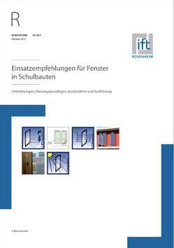 ift-Richtlinie FE-16/1, Oktober 2015. Einsatzempfehlungen für Fenster in Schulbauten. Anforderungen, Planungsgrundlagen, Konstruktion und Ausführung.