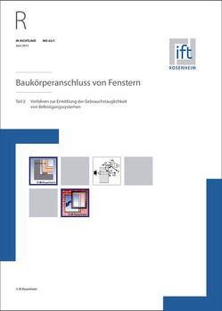 ift-Richtlinie MO-02/1, Juni 2015. Baukörperanschluss von Fenstern. Teil 2: Verfahren zur Ermittlung der Gebrauchstauglichkeit von Befestigungssystemen.