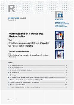 ift-Richtlinie WA-08/3, Februar 2015. Wärmetechnisch verbesserte Abstandhalter. Teil 1: Ermittlung des repräsentativen Psi-Wertes für Fensterrahmenprofile.