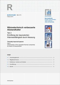 ift-Richtlinie WA-17/1, Februar 2013. Wärmetechnisch verbesserte Abstandhalter. Teil 2: Ermittlung der äquivalenten Wärmeleitfähigkeit durch Messung.