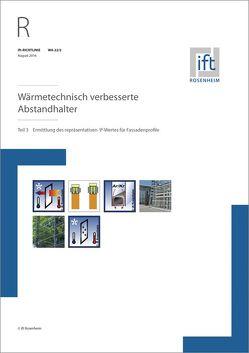 ift-Richtlinie WA-22/2, August 2016. Wärmetechnisch verbesserte Abstandhalter. Teil 3: Ermittlung des repräsentativen Psi-Wertes für Fassadenprofile.