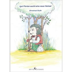 Igel Florian sucht eine neue Heimat von Grylla,  Ehrentraut