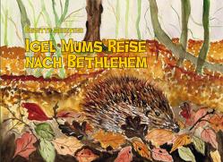 Igel Mums Reise nach Bethlehem von Meertens,  Brigitte