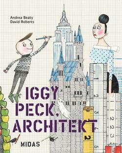 Iggy Peck, Architekt von Beaty,  Andrea, Roberts,  David