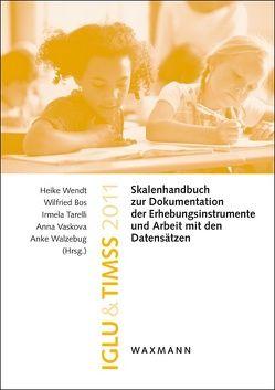 IGLU & TIMSS 2011 von Bos,  Wilfried, Tarelli,  Irmela, Vaskova,  Anna, Walzebug,  Anke, Wendt,  Heike