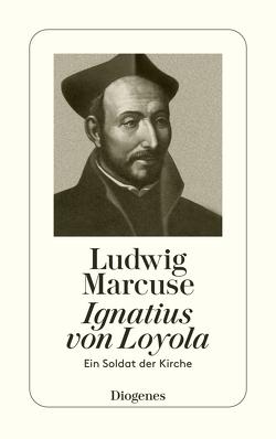 Ignatius von Loyola von Marcuse,  Ludwig