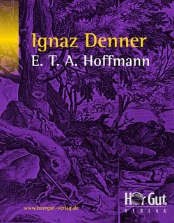 Ignaz Denner von Hoffmann,  E T A