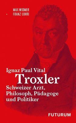 Ignaz Paul Vital Troxler von Lohri,  Franz, Widmer,  Max
