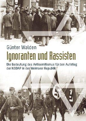 Ignoranten und Rassisten von Walden,  Günter