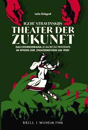 Igor' Stravinskijs Theater der Zukunft von Zickgraf,  Leila