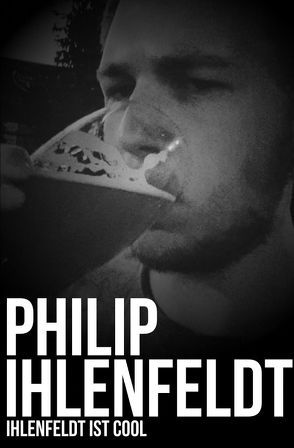 Ihlenfeldt ist cool von Ihlenfeldt,  Philip