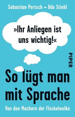 »Ihr Anliegen ist uns wichtig!« von Pertsch,  Sebastian, Stiehl,  Udo