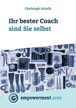 Ihr bester Coach sind Sie selbst von Schalk,  Christoph
