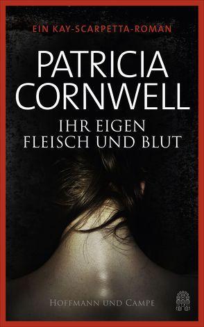 Ihr eigen Fleisch und Blut von Cornwell,  Patricia, Dufner,  Karin