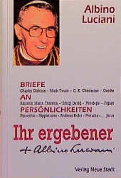 Ihr ergebener Albino Luciani von Bader,  Wolfgang, Heilkenbrinker,  Hans, Johannes Paul I