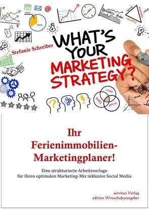 Ihr Ferienimmobilien-Marketingplaner! von Schreiber,  Stefanie