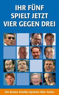 Ihr Fünf Spielt Jetzt Vier Gegen Drei von Heinberg,  Fabian, Kruska,  Heiko, Lohfink,  Tim, Rinne,  Charly