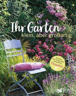Ihr Garten – klein, aber großartig