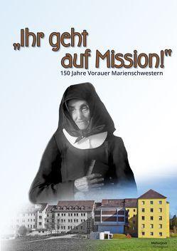 Ihr geht auf Missionen! von Peter Wiesflecker (Hrsg.),  Peter