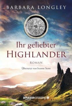 Ihr geliebter Highlander von Longley,  Barbara, Senn,  Ivonne