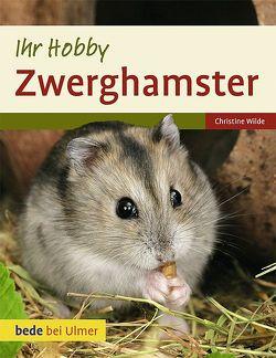 Ihr Hobby Zwerghamster von Wilde,  Christine