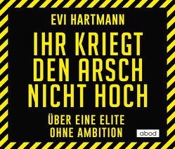 Ihr kriegt den Arsch nicht hoch von Berlinghof,  Ursula, Hartmann,  Evi