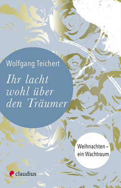 Ihr lacht wohl über den Träumer von Teichert,  Wolfgang