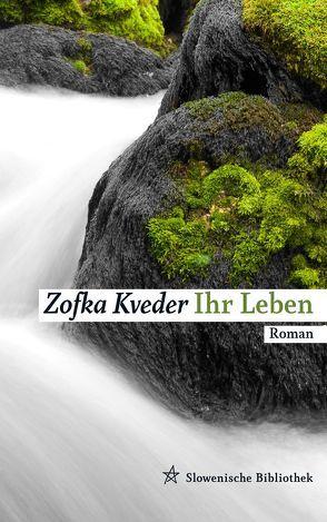 Ihr Leben von Kveder,  Zofka