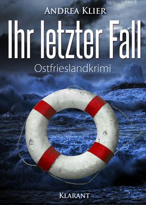 Ihr letzter Fall. Ostfrieslandkrimi von Klier,  Andrea