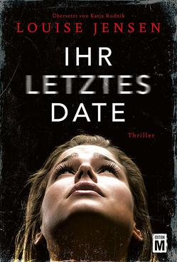 Ihr letztes Date von Jensen,  Louise, Rudnik,  Katja