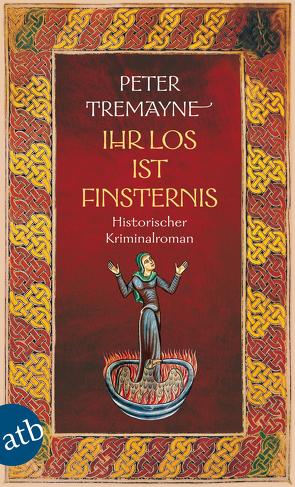 Ihr Los ist Finsternis von Tremayne,  Peter, Wohl,  Bela
