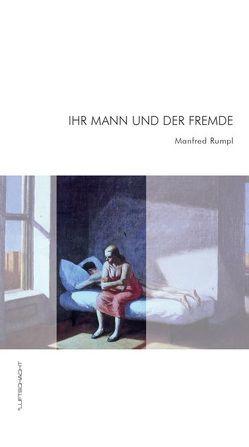 Ihr Mann und der Fremde von Rumpl,  Manfred