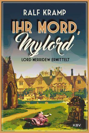 Ihr Mord, Mylord von Kramp,  Ralf