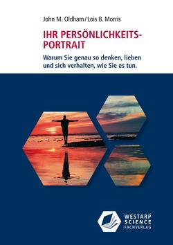 Ihr Persönlichkeits-Portrait von Höner,  Rita, Morris,  Lois B, Oldham,  John M.