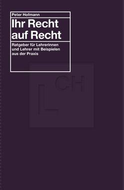 Ihr Recht auf Recht von Fischer,  Doris, Hofmann,  Peter, Troxler,  Paula