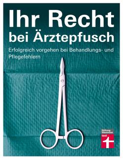 Ihr Recht bei Ärztepfusch von Friedl,  Angelika