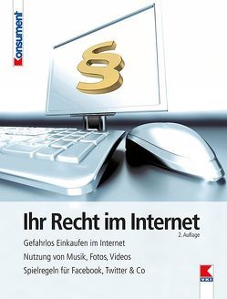 Ihr Recht im Internet von Höhne,  Thomas, Koukal,  Alexander, Verein für Konsumenteninformation