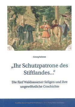 """""""Ihr Schutzpatrone des Stiftlandes…"""" von Schrott,  Georg"""