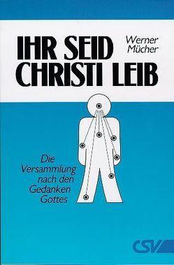 Ihr seid Christi Leib von Mücher,  Werner
