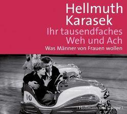 Ihr tausendfaches Weh und Ach von Karasek,  Hellmuth