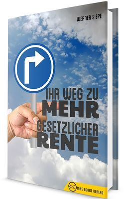 Ihr Weg zu mehr gesetzlicher Rente von Siepe,  Werner