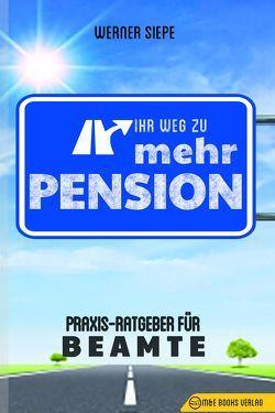 Ihr Weg zu mehr Pension von Siepe,  Werner