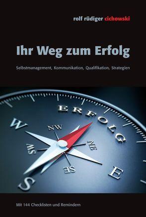 Ihr Weg zum Erfolg von Cichowski,  Rolf Rüdiger