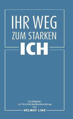 Ihr Weg zum starken Ich von Linz,  Helmut
