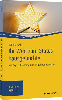 """Ihr Weg zum Status """"ausgebucht"""" von Fuchs,  Martina"""