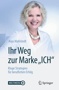 """Ihr Weg zur Marke """"ICH"""" von Mahlstedt,  Anja"""