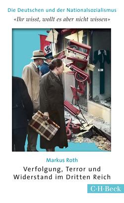 'Ihr wißt, wollt es aber nicht wissen' von Roth,  Markus