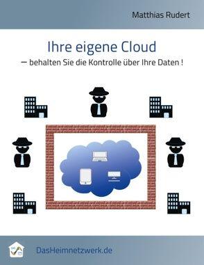 Ihre eigene Cloud von Rudert,  Matthias