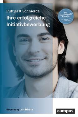 Ihre erfolgreiche Initiativbewerbung von Püttjer,  Christian, Schnierda,  Uwe